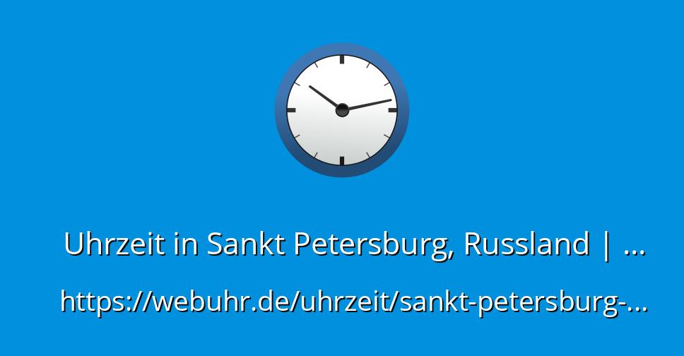 Uhrzeit Sankt Petersburg